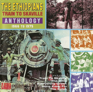 The Ethiopians - Train To Skaville: Anthology 1966 To 1975 (2001)