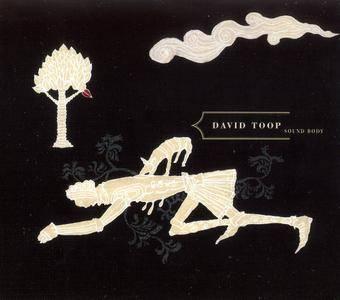 David Toop - Sound Body (2006)