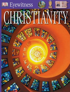 Christianity (Eyewitness Guides)