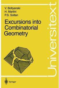 Excursions into Combinatorial Geometry [Repost]