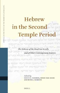 Hebrew in the Second Temple Period: The Hebrew of the Dead Sea Scrolls and of Other Contemporary Sources (repost)