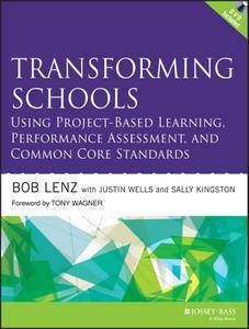 Transforming Schools Using Project-Based Learning, Performance Assessment, and Common Core Standards