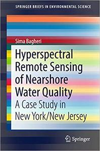 Hyperspectral Remote Sensing of Nearshore Water Quality: A Case Study in New York/New Jersey (Repost)