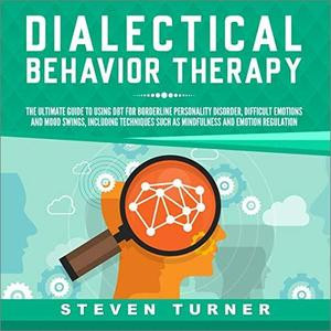 Dialectical Behavior Therapy [Audiobook]