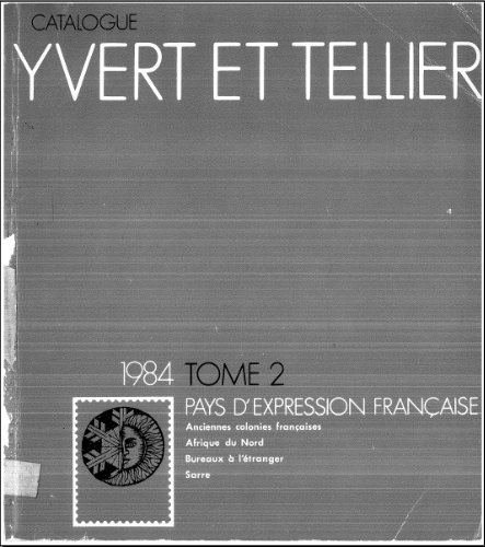 Catalogue Yvert et Tellier 1984 - Pays D`Expression Francaise (Tome II)
