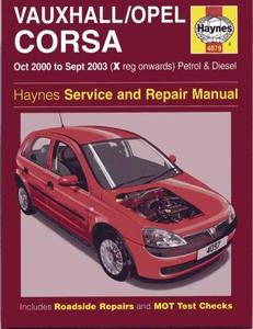 Vauxhall Opel Corsa, 2000 to 2003 (X reg onwards). Petrol diesel. Haynes Service and Repair Manual.