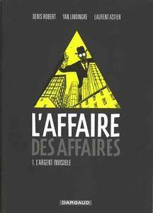 L'affaire des affaires - Tome 01 - L'argent invisible