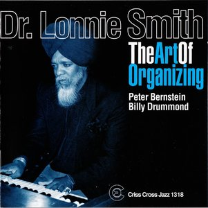 Dr. Lonnie Smith - The Art Of Organizing (2009) {Criss Cross Jazz - Criss 1318}