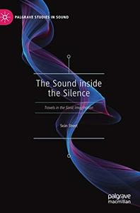 The Sound inside the Silence: Travels in the Sonic Imagination
