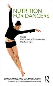 Nutrition for Dancers: Basics, Performance Enhancement, Practical Tips