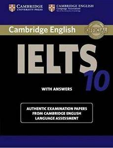 Cambridge IELTS 10 Student's Book with Answers: Authentic Examination Papers from Cambridge English Language Assessment (IELTS