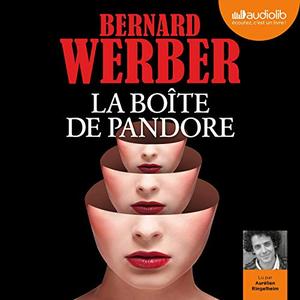 La Boîte de Pandore - Bernard Werber [Audio]