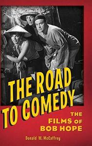 The Road to Comedy: The Films of Bob Hope