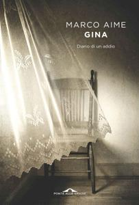 Marco Aime - Gina. Diario di un addio