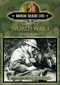 World War I (The Greenwood Press Daily Life Through History Series: American Soldiers' Lives) (Repost)