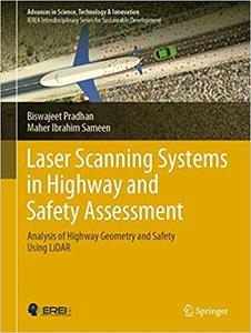 Laser Scanning Systems in Highway and Safety Assessment: Analysis of Highway Geometry and Safety Using LiDAR