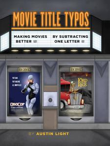 Movie Title Typos: Making Movies Better by Subtracting One Letter (Repost)