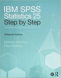 IBM SPSS Statistics 25 Step by Step: A Simple Guide and Reference, 15 edition
