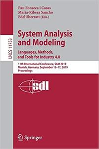 System Analysis and Modeling. Languages, Methods, and Tools for Industry 4.0: 11th International Conference, SAM 2019, M