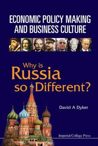 Economic Policy Making and Business Culture: Why Is Russia So Different?