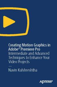 Creating Motion Graphics in Adobe® Premiere Pro