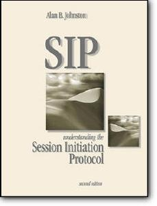 Alan B. Johnston, «SIP: Understanding the Session Initiation Protocol» (2nd edition)
