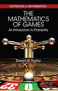 The Mathematics of Games: An Introduction to Probability (Textbooks in Mathematics)