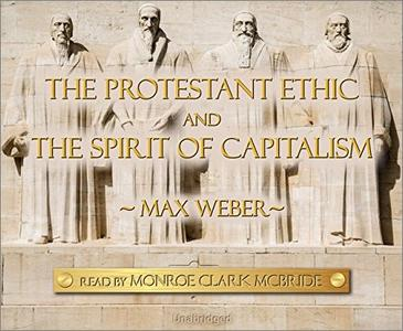 The Protestant Ethic and the Spirit of Capitalism [Audiobook]