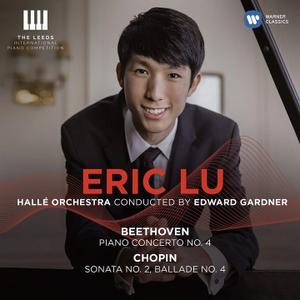 Eric Lu, Edward Gardner, Hallé Orchestra - Beethoven: Piano Concerto No.4; Chopin: Sonata No.2; Ballade No.4 (2018)