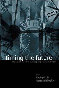 Timing the Future: The Case for a Time-based Prospective Memory