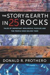 The Story of the Earth in 25 Rocks : Tales of Important Geological Puzzles and the People Who Solved Them