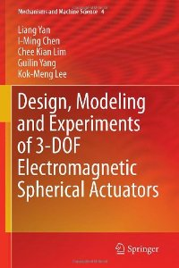 Design, Modeling and Experiments of 3-DOF Electromagnetic Spherical Actuators (Mechanisms and Machine Science)