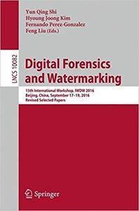 Digital Forensics and Watermarking: 15th International Workshop