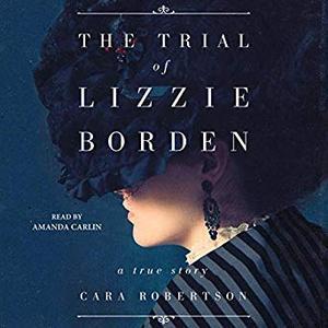 The Trial of Lizzie Borden [Audiobook]