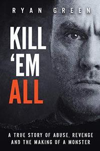 Kill 'Em All by Ryan Green