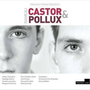 Antony Walker, Pinchgut Opera - Rameau: Castor et Pollux (2015)