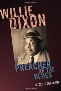 Willie Dixon: Preacher of the Blues (repost)