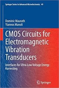 CMOS Circuits for Electromagnetic Vibration Transducers: Interfaces for Ultra-Low Voltage Energy Harvesting (Repost)
