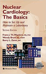 Nuclear Cardiology, The Basics: How to Set Up and Maintain a Laboratory  Ed 2