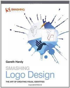 Smashing Logo Design: The Art of Creating Visual Identities (Repost)