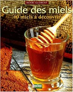 Guide des miels - Henri Clément