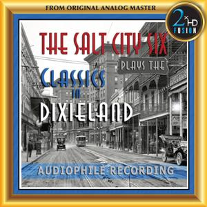The Salt City Six - The Salt City Six Plays the Classics in Dixieland (Remastered) (2020) [Official Digital Download 24/192]