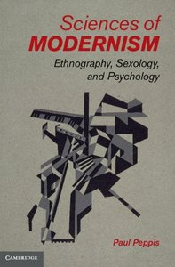 Sciences of Modernism: Ethnography, Sexology, and Psychology (repost)