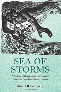 Sea of Storms: A History of Hurricanes in the Greater Caribbean from Columbus to Katrina (Repost)