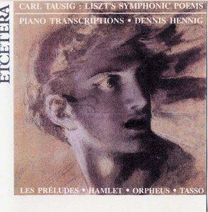 Carl Tausig: Liszt's Symphonic Poems, Piano Transcriptions