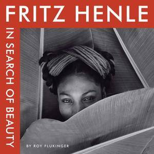 Fritz Henle: In Search of Beauty (repost)