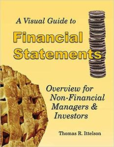 A Visual Guide to Financial Statements: Overview for Non-Financial Managers and Investors