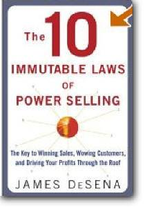 James Desena, «The 10 Immutable Laws of Power Selling»