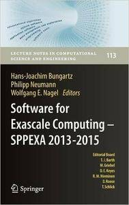 Software for Exascale Computing - SPPEXA 2013-2015 (Lecture Notes in Computational Science and Engineering)