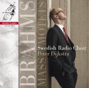 Swedish Radio Choir, Peter Dijkstra - Brahms: Mass & Motets (2014) [DSD64 + Hi-Res FLAC]